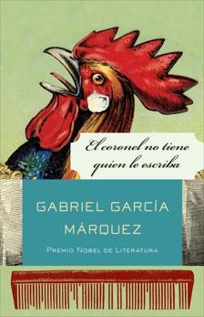 El coronel no tiene quien le escriba, García Márquez, Gabriel