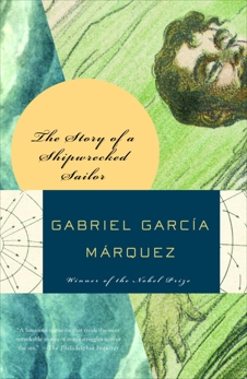 Story of a Shipwrecked Sailor, Hogan, Randolf (TRN) & García Márquez, Gabriel & Garcia Marquez, Gabriel
