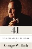 41: Un retrato de mi padre (Edición en español), Bush, George W.