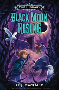 Black Moon Rising (The Library Book 2), MacHale, D. J.