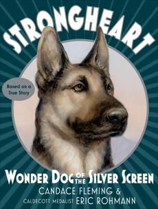 Strongheart: Wonder Dog of the Silver Screen, Fleming, Candace