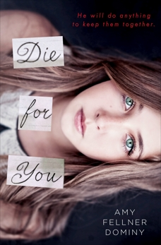 Die for You, Dominy, Amy Fellner