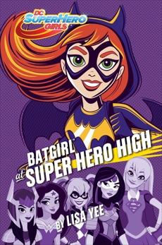 Batgirl at Super Hero High (DC Super Hero Girls), Yee, Lisa