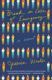 Break in Case of Emergency: A novel, Winter, Jessica