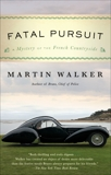 Fatal Pursuit: A Mystery of the French Countryside, Walker, Martin