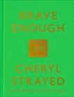 Brave Enough, Strayed, Cheryl