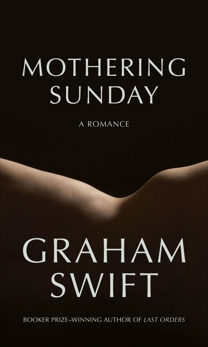 Mothering Sunday: A Romance