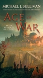 Age of War: Book Three of The Legends of the First Empire, Sullivan, Michael J.