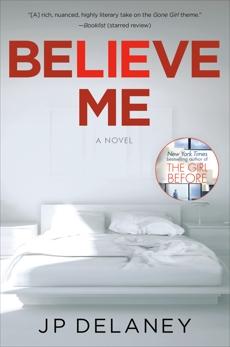 Believe Me: A Novel, Delaney, JP