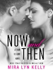 Now and Then: A Dare to Love Novel, Kelly, Mira Lyn