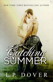 Catching Summer: A Second Chances Novel, Dover, L.P.
