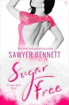 Sugar Free: A Sugar Bowl Novel, Bennett, Sawyer