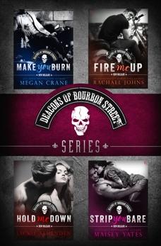 The Deacons of Bourbon Street Series 4-Book Bundle: Make You Burn, Fire Me Up, Hold Me Down, Strip You Bare, Crane, Megan & Johns, Rachael & Ashenden, Jackie & Crane, Megan & Yates, Maisey