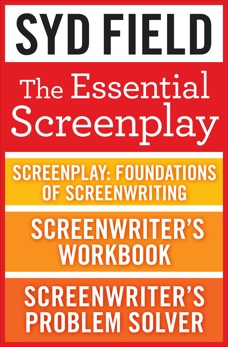 The Essential Screenplay (3-Book Bundle): Screenplay: Foundations of Screenwriting, Screenwriter's Workbook, and Screenwriter's Problem Solver, Field, Syd