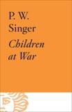 Children at War, Singer, Peter W.