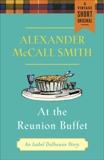 At the Reunion Buffet: An Isabel Dalhousie Story, McCall Smith, Alexander