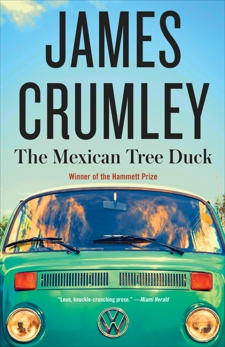 The Mexican Tree Duck, Crumley, James