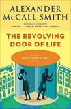 The Revolving Door of Life: 44 Scotland Street Series (10), McCall Smith, Alexander