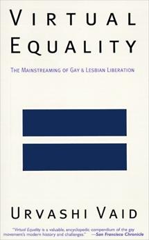 Virtual Equality: The Mainstreaming of Gay and Lesbian Liberation, Vaid, Urvashi