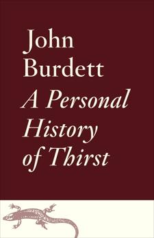 A Personal History of Thirst, Burdett, John