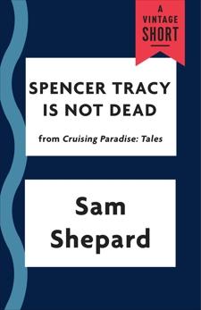 Spencer Tracy Is Not Dead, Shepard, Sam