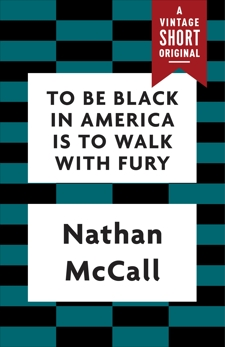 To Be Black in America Is to Walk with Fury, McCall, Nathan