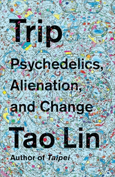 Trip: Psychedelics, Alienation, and Change, Lin, Tao
