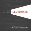 Illuminate: Ignite Change Through Speeches, Stories, Ceremonies, and Symbols, Duarte, Nancy & Sanchez, Patti