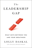 The Leadership Gap: What Gets Between You and Your Greatness, Daskal, Lolly