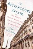 The Bettencourt Affair: The World's Richest Woman and the Scandal That Rocked Paris, Sancton, Tom