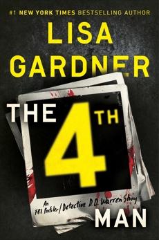 The 4th Man: An FBI Profiler / Detective D. D. Warren Story, Gardner, Lisa