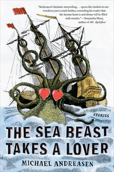 The Sea Beast Takes a Lover: Stories, Andreasen, Michael