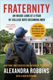 Fraternity: An Inside Look at a Year of College Boys Becoming Men, Robbins, Alexandra