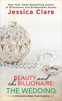 Beauty and the Billionaire: The Wedding, Clare, Jessica