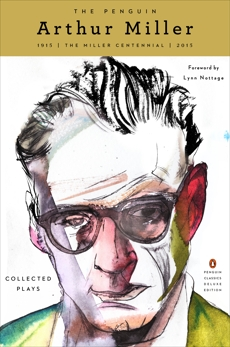 The Penguin Arthur Miller: Collected Plays (Penguin Classics Deluxe Edition), Miller, Arthur