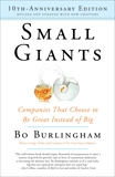 Small Giants: Companies That Choose to Be Great Instead of Big, 10th-Anniversary Edition, Burlingham, Bo