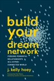 Build Your Dream Network: Forging Powerful Relationships in a Hyper-Connected World, Hoey, J. Kelly