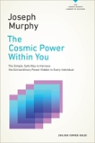 The Cosmic Power Within You: The Simple, Safe Way to Harness the Extraordinary Power Hidden in Every Individual, Murphy, Joseph