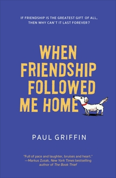 When Friendship Followed Me Home, Griffin, Paul