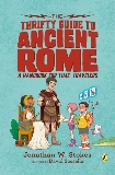 The Thrifty Guide to Ancient Rome: A Handbook for Time Travelers, Stokes, Jonathan W.