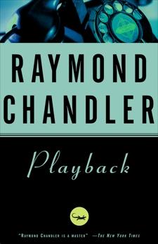 Playback: A Novel, Chandler, Raymond
