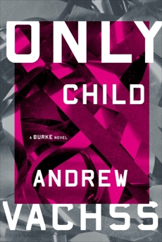 Only Child: A Burke Novel, Vachss, Andrew