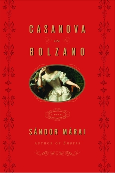 Casanova in Bolzano, Marai, Sandor