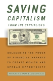 Saving Capitalism from the Capitalists: How Open Financial Markets Challenge the Establishment and Spread Prosperity to Rich and Poor Alike, Rajan, Raghuram & Zingales, Luigi