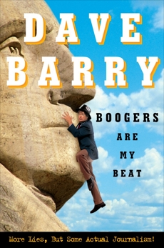 Boogers Are My Beat: More Lies, but Some Actual Journalism, Barry, Dave
