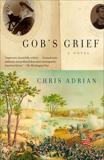Gob's Grief: A Novel, Adrian, Chris