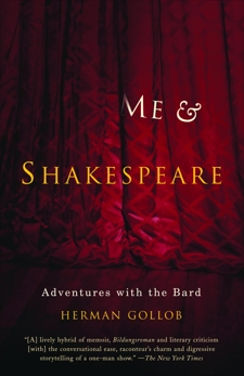 Me and Shakespeare: My Late Life Adventure with the Bard, Gollob, Herman