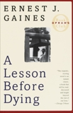 A Lesson Before Dying: A Novel, Gaines, Ernest J.