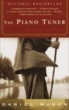 The Piano Tuner: A Novel, Mason, Daniel
