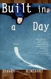 Built in a Day: A Novel, Rinehart, Steven